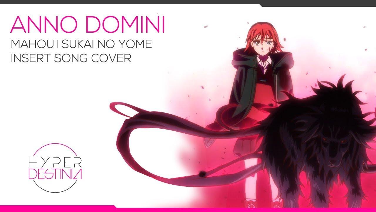 Mahoutsukai No Yome (魔法使いの嫁) EP 8 Insert Song | Anno Domini Cover |  Hyperdestinia