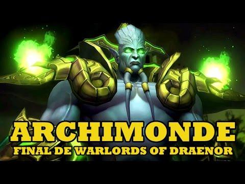 ARCHIMONDE EL CORRUPTOR | FINAL DE WARLORDS OF DRAENOR