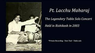 Pt. Lachhu Maharaj - The Legendary Tabla Solo Concert held in Rishikesh in 2003