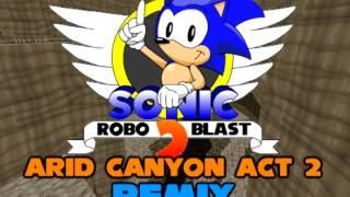 sonic robo blast 2 arid canyon zone act 2 remix