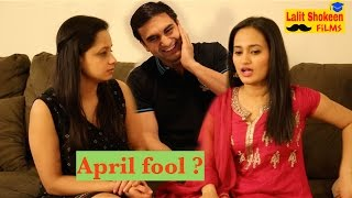 April Fool Prank gone Wrong - | Lalit Shokeen Comedy |