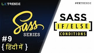 If and Else in Sass  | Sass Conditions  |  @IF and @Else  |  Sass Tutorial in Hindi (2019) [#9]