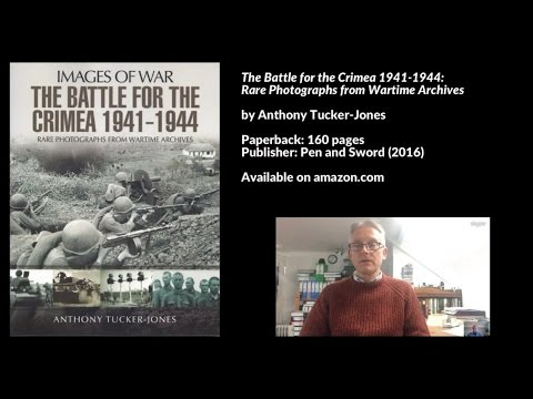 The Battle for the Crimea 1941-1944, Interview with Anthony Tucker-Jones