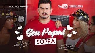 Seu Papai Sopra - Gabriel Gava (Video Clipe Oficial)