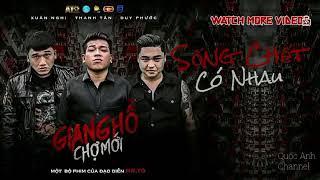 Sống Chết Có Nhau (Audio) Xuân Nghị, Thanh Tân, Duy Phước OST Giang Hồ Chợ Mới