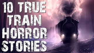 10 TRUE Terrifying & Disturbing Train Horror Stories | (Scary Stories)