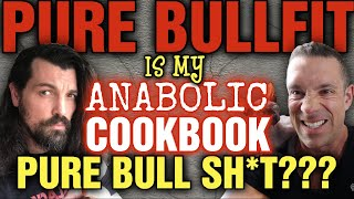Is My ANABOLIC COOKBOOK Pure Bull Sh*t???  My Response to BULLFIT!!!