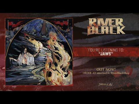 River Black - Jaws