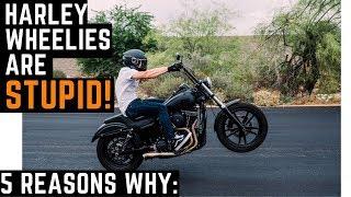 Do NOT Wheelie Your Harley Davidson! 5 Reasons Why Harley Dyna Wheelies Are Stupid!