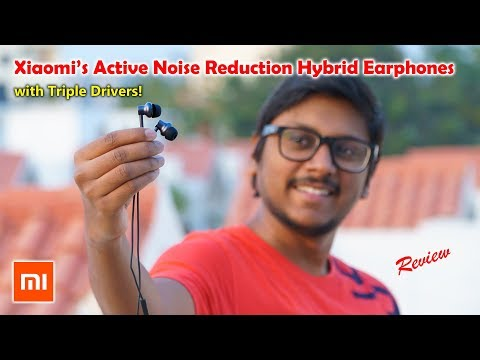 Xiaomi Active Noise Cancelling Hybrid Earphones with Triple Drivers Review
