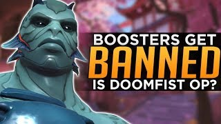 Overwatch: 1,400 Boosters BANNED! - Is Doomfist Overpowered?
