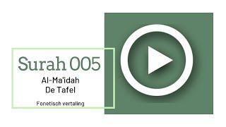 Mishary Al-Afasy - Surah 005 Al Maidah phonetisch met Nederlandse vertaling