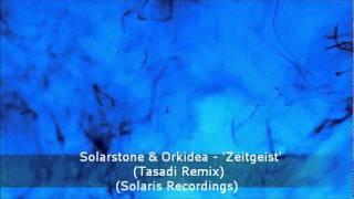 Solarstone & Orkidea - Zeitgeist (Tasadi Remix) (Solaris Recordings)