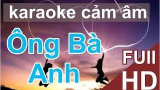 (Karaoke Cảm âm) Ông Bà Anh