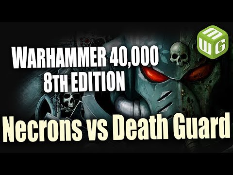Necrons vs Death Guard Warhammer 40k 8th Edition Battle Report Ep 3