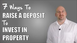 7 Ways To Raise A Deposit To Invest In Property | Real Estate Investing Finance