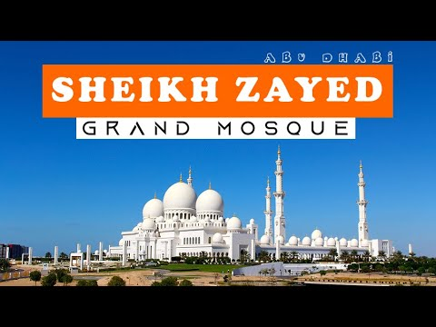 Sheikh Zayed Grand Mosque Abu Dhabi the Most Beautiful