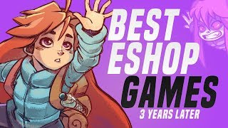 Best Nintendo Switch Eshop Games We Love... 3 Years Later!