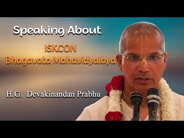 H.G. Devakinandan Das speaking about ISKCON Bhagavata Mahavidyalaya