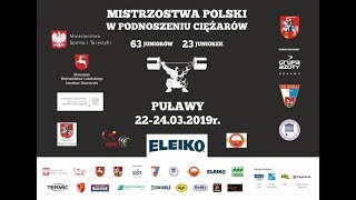 Mistrzostwa Polski Juniorek i Juniorów U20 w podnoszeniu ciężarów - Puławy 22-24.03.2019