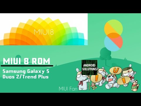 MIUI 8 for Samsung Galaxy Trend Plus / S Dous 2