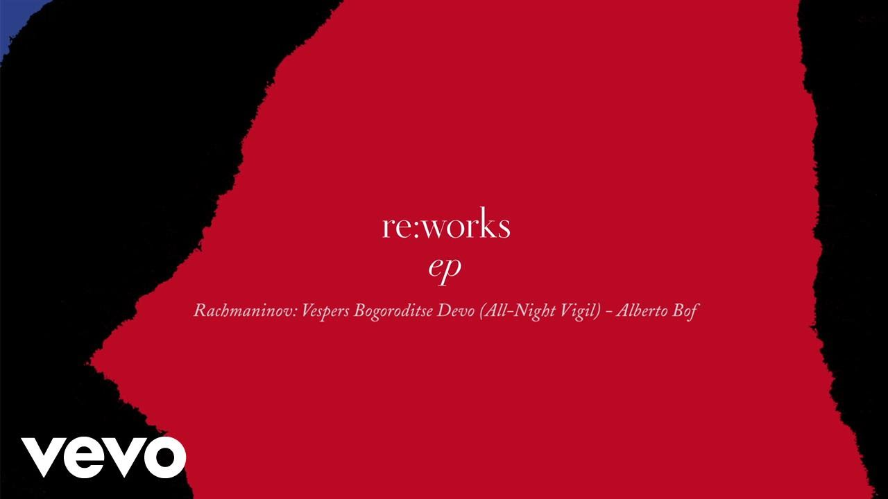 Rachmaninov: Vespers Bogoroditse Devo (All-Night Vigil) - Alberto Bof Remix