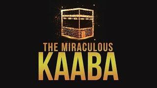 THE MIRACULOUS KAABA - Why Pray Towards the Kaaba? thumbnail
