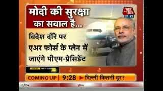 Security issue: PM Modi to fly in Air Force plane soon