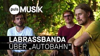 """LaBrassBanda über """"Autobahn"""" (Die 100 besten Songs aus Bayern - Interview)"""