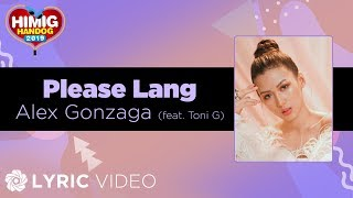 Alex Gonzaga  Please Lang feat Toni Gonzaga  Himig Handog 2019 (Lyrics)