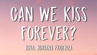 Baixar Kina, Adriana Proenza - Can We Kiss Forever? (Lyrics)