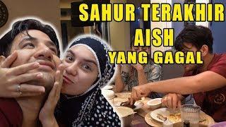 AishLoveStory - Sahur Terakhir Yang Gagal :D