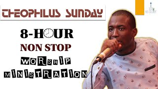 THEOPHILUS SUNDAY 8 HOURS OF NONSTOP WORSHIP & PRAYER SONGS