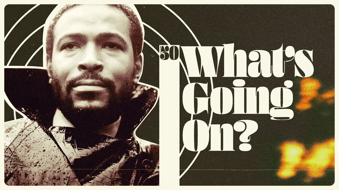 """Revisiting Marvin Gaye's """"What's Goin' On,"""" and the Album That Opened R&B to Resistance: Revisited 50 Years Later"""