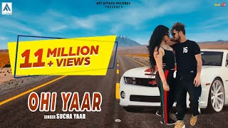 Sucha Yaar : OHI Yaar (Full Song ) |Sharry Hassan| Art Attack Records | New Song 2019