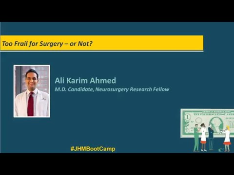 Too Frail for Surgery – or Not? | Ali Karim Ahmed-Neurosurgery Research Fellow, M.D. Candidate