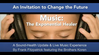 Music: The Exponential Healer (presentation at Exponential Medicine)
