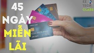Ngày chốt sao kê thẻ tín dụng là gì? Ưu đãi 45 ngày miễn lãi dư nợ Credit Card   EZ TECH CLASS