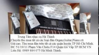 Thu mua đàn Organ Yamaha Psr S700,S710,S750 cũ giá cao tại quận 6 Thành Phố Hồ Chí Minh 0989 884 075