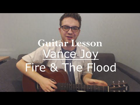 Vance Joy - Fire and The Flood (Guitar Lesson/Tutorial)