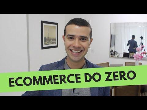 Como Começar um Ecommerce do Zero [Zero Mesmo]