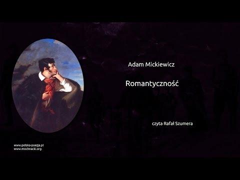 Adam Mickiewicz - Romantyczność