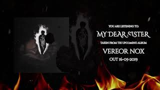 Vereor Nox - My Dear Sister [Offici...