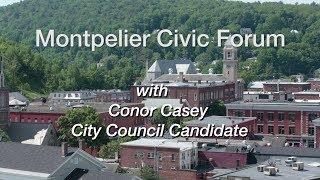Montpelier Civic Forum: Conor Casey City Council Candidate