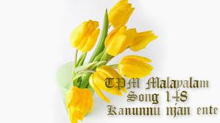 TPM Malayalam Songs No. 148  Kanunnu njan ente