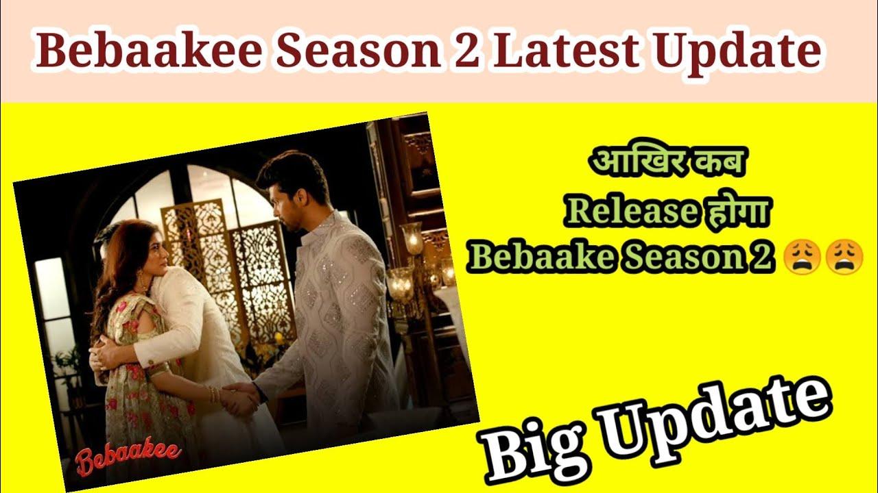 Download Bebaakee Season 2 Latest Update_Bebaake 2 Kab Release hoga_Bebaakee Season 2 Official Trailer Update