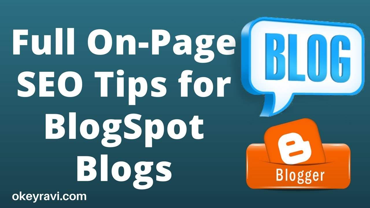 Blog Blogspot Wordpress Full On Page Seo Tips For Blogspot Wordpress Blogs In Hindi Seo Tips For Blogger By Okey Ravi