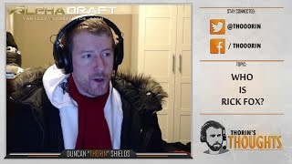 Thorin's Thoughts - Who is Rick Fox? (LoL)