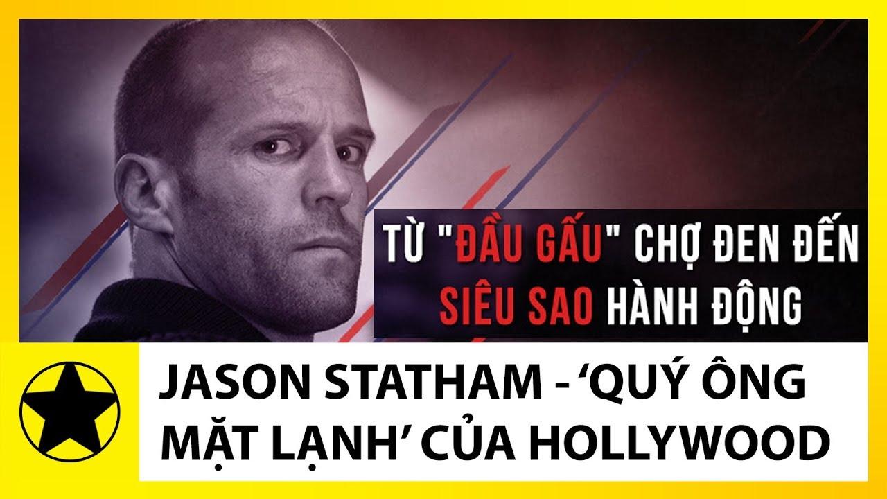 Jason Statham – Từ Bán Hàng Nhái Đến Siêu Sao Hành Động Của Hollywood