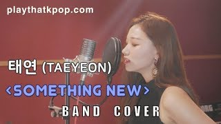 태연 (TAEYEON) - Something New 밴드커버 (BAND COVER)